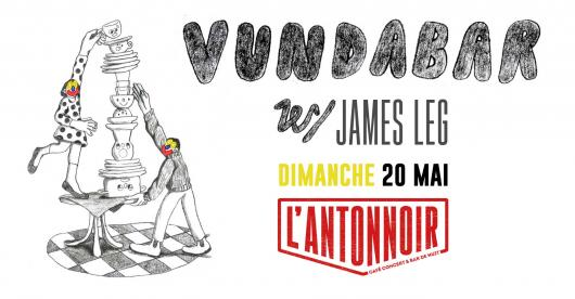 Vundabar + James Leg & After